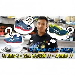 VIDEO | So sánh 3 mẫu giày: Asics Solution Speed FF vs. Solution Speed 3 vs. Gel Court FF