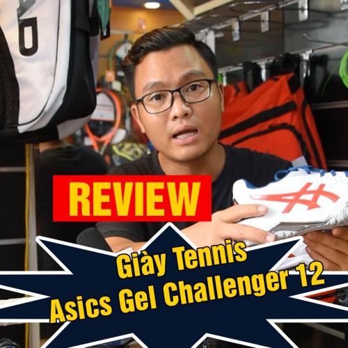 Đánh giá chi tiết Giày Tennis Asics Gel Challenger 12