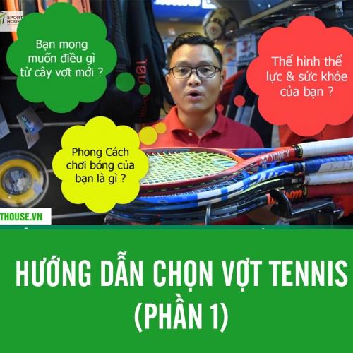 3 Câu hỏi để lựa chọn vợt Tennis phù hợp nhất - Hướng dẫn chọn vợt Tennis phù hợp nhất cho người mới chơi ( Phần 1)
