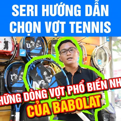 Những dòng vợt Tennis phổ biến của thương hiệu Babolat (Phần 2)